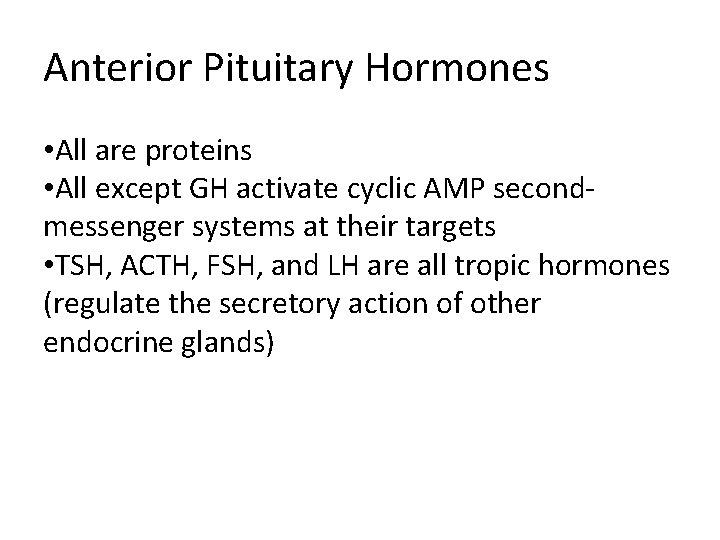 Anterior Pituitary Hormones • All are proteins • All except GH activate cyclic AMP