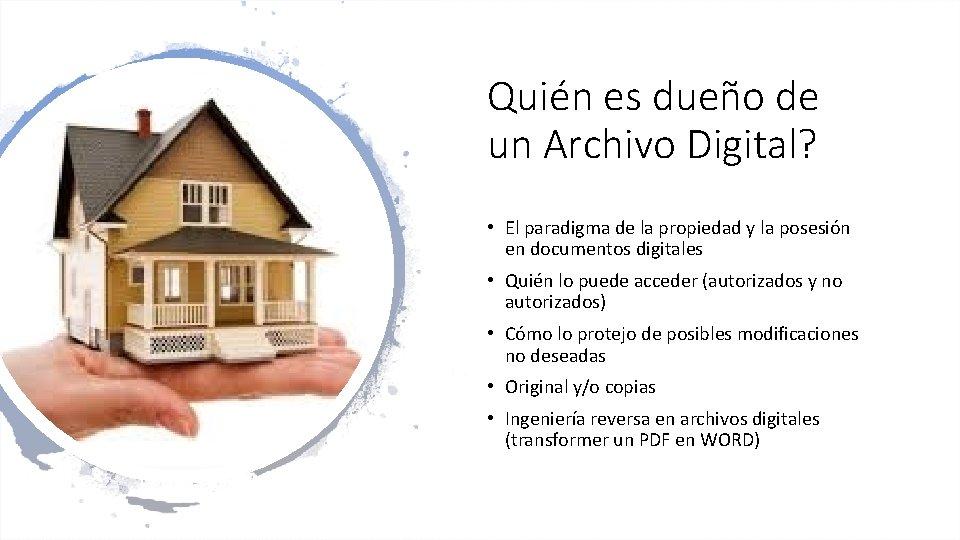 Quién es dueño de un Archivo Digital? • El paradigma de la propiedad y