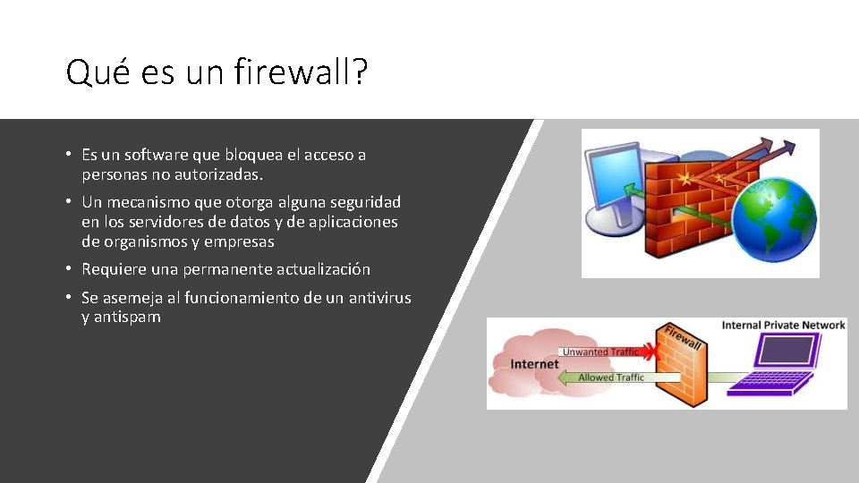 Qué es un firewall? • Es un software que bloquea el acceso a personas