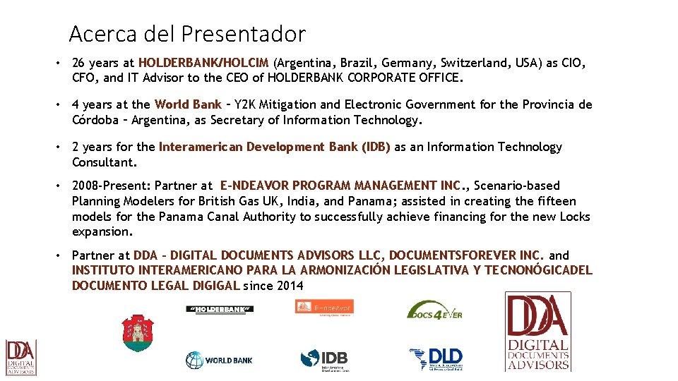 Acerca del Presentador • 26 years at HOLDERBANK/HOLCIM (Argentina, Brazil, Germany, Switzerland, USA) as