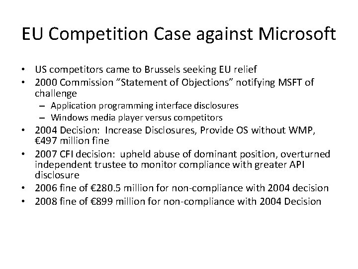 EU Competition Case against Microsoft • US competitors came to Brussels seeking EU relief