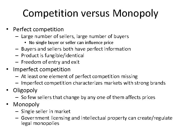 Competition versus Monopoly • Perfect competition – Large number of sellers, large number of