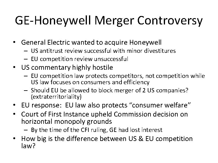 GE-Honeywell Merger Controversy • General Electric wanted to acquire Honeywell – US antitrust review