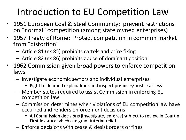 Introduction to EU Competition Law • 1951 European Coal & Steel Community: prevent restrictions