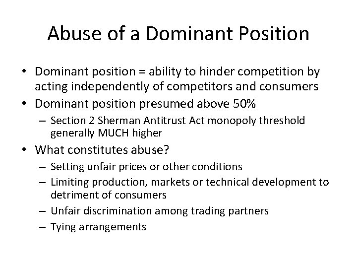 Abuse of a Dominant Position • Dominant position = ability to hinder competition by