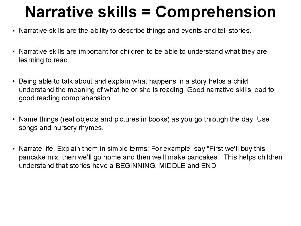Narrative skills = Comprehension • Narrative skills are the ability to describe things and