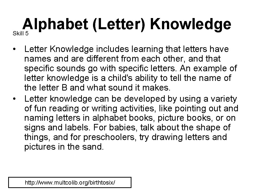 Alphabet (Letter) Knowledge Skill 5 • Letter Knowledge includes learning that letters have names