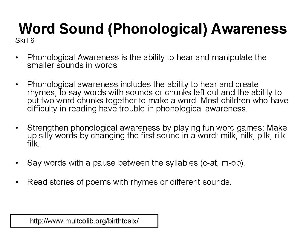 Word Sound (Phonological) Awareness Skill 6 • Phonological Awareness is the ability to hear