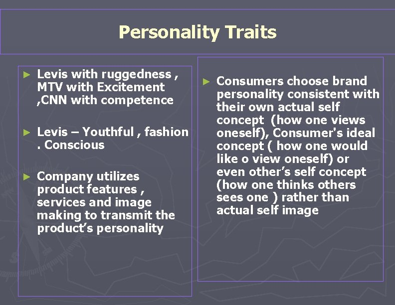 Personality Traits ► Levis with ruggedness , MTV with Excitement , CNN with competence