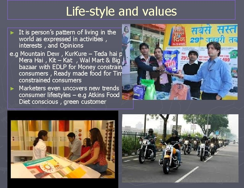 Life-style and values It is person's pattern of living in the world as expressed