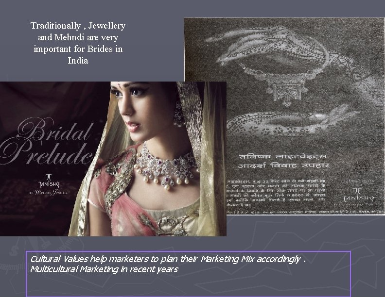 Traditionally , Jewellery and Mehndi are very important for Brides in India Cultural Values