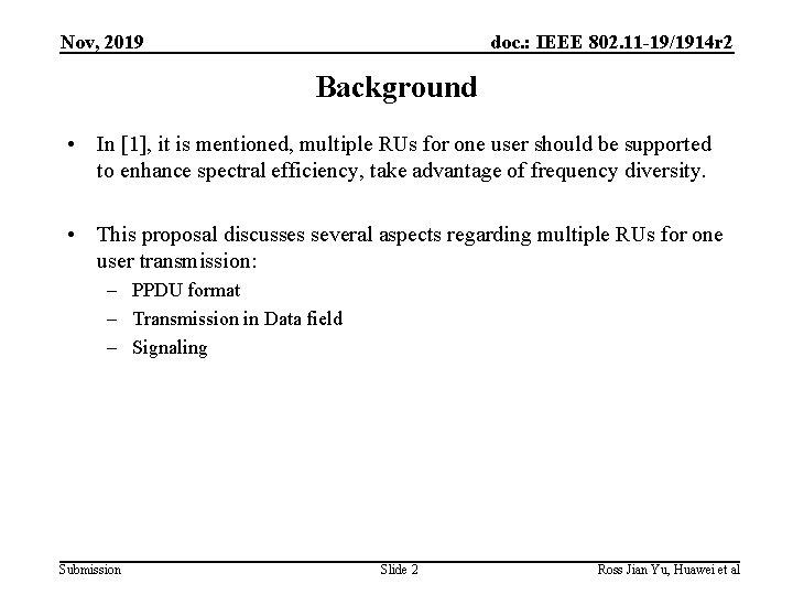 Nov, 2019 doc. : IEEE 802. 11 -19/1914 r 2 Background • In [1],