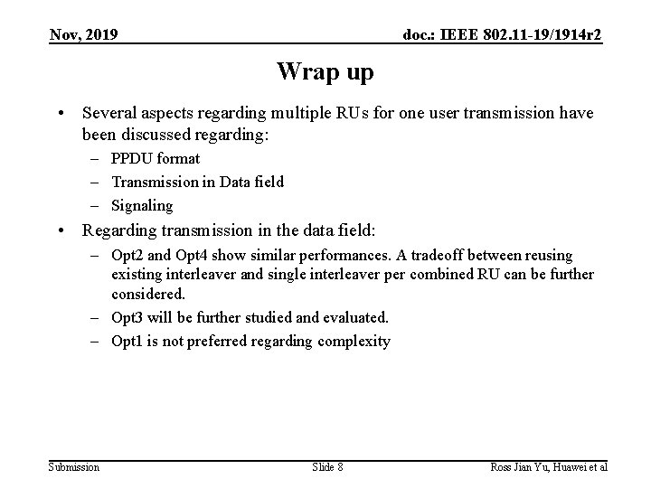 Nov, 2019 doc. : IEEE 802. 11 -19/1914 r 2 Wrap up • Several