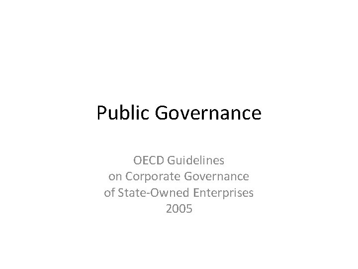 Public Governance OECD Guidelines on Corporate Governance of State-Owned Enterprises 2005