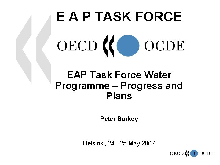 E A P TASK FORCE EAP Task Force Water Programme – Progress and Plans