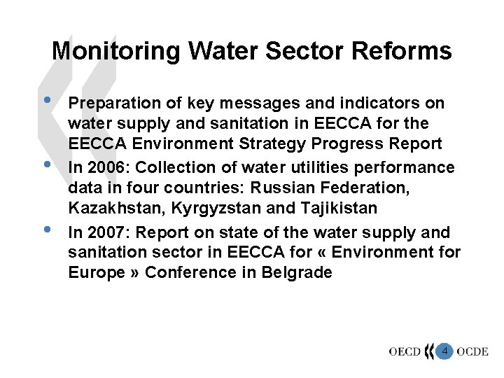 Monitoring Water Sector Reforms • • • Preparation of key messages and indicators on