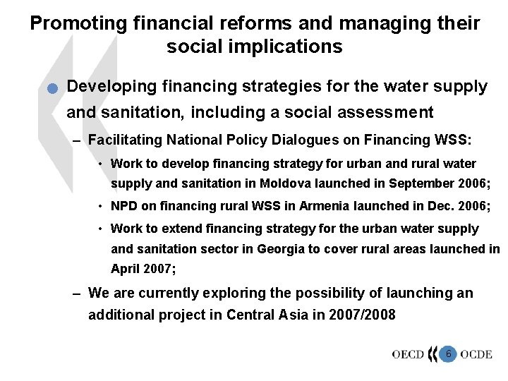 Promoting financial reforms and managing their social implications n Developing financing strategies for the