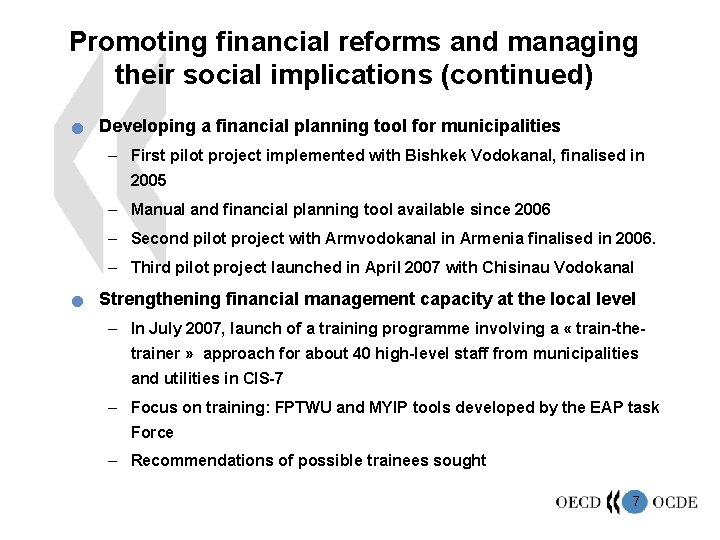 Promoting financial reforms and managing their social implications (continued) n Developing a financial planning