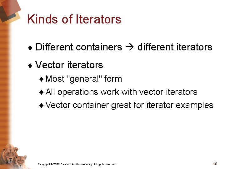 """Kinds of Iterators ¨ Different containers different iterators ¨ Vector iterators ¨ Most """"general"""""""