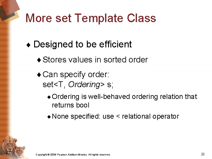 More set Template Class ¨ Designed to be efficient ¨ Stores values in sorted