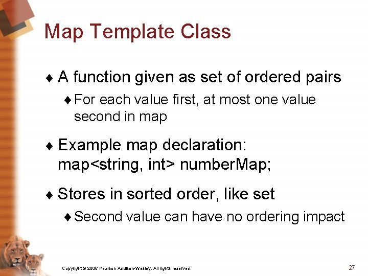 Map Template Class ¨ A function given as set of ordered pairs ¨ For