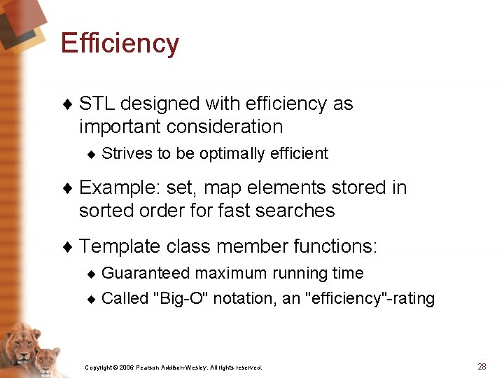 Efficiency ¨ STL designed with efficiency as important consideration ¨ Strives to be optimally
