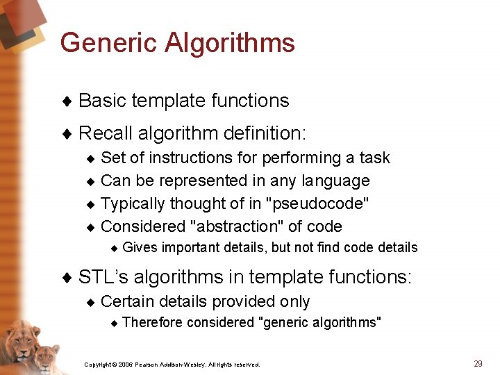 Generic Algorithms ¨ Basic template functions ¨ Recall algorithm definition: ¨ Set of instructions