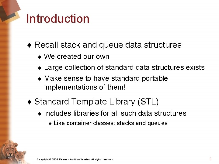 Introduction ¨ Recall stack and queue data structures ¨ We created our own ¨