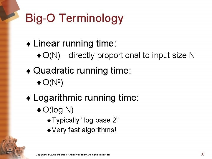 Big-O Terminology ¨ Linear running time: ¨ O(N)—directly proportional to input size N ¨