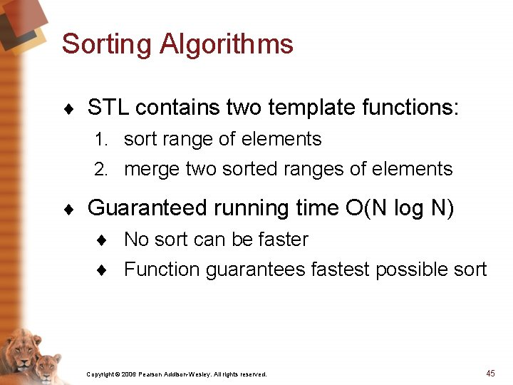 Sorting Algorithms ¨ STL contains two template functions: 1. sort range of elements 2.