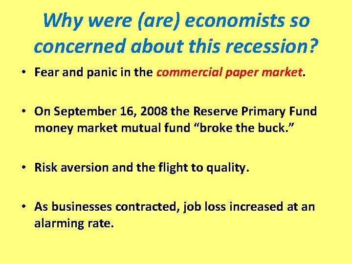 Why were (are) economists so concerned about this recession? • Fear and panic in