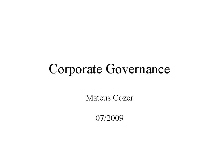 Corporate Governance Mateus Cozer 07/2009