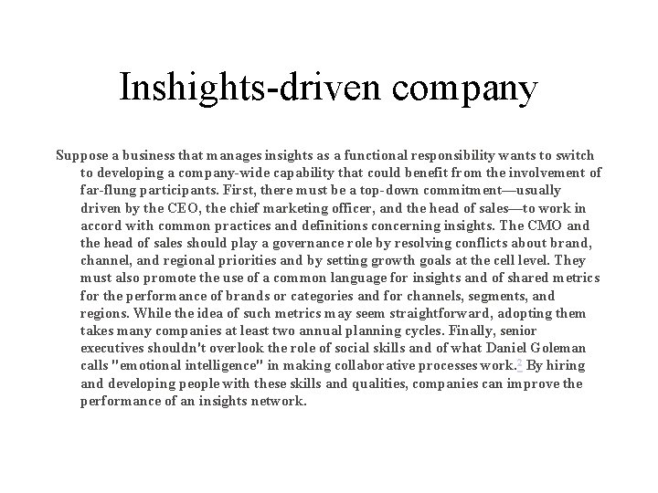 Inshights-driven company Suppose a business that manages insights as a functional responsibility wants to