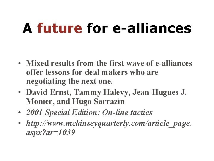 A future for e-alliances • Mixed results from the first wave of e-alliances offer