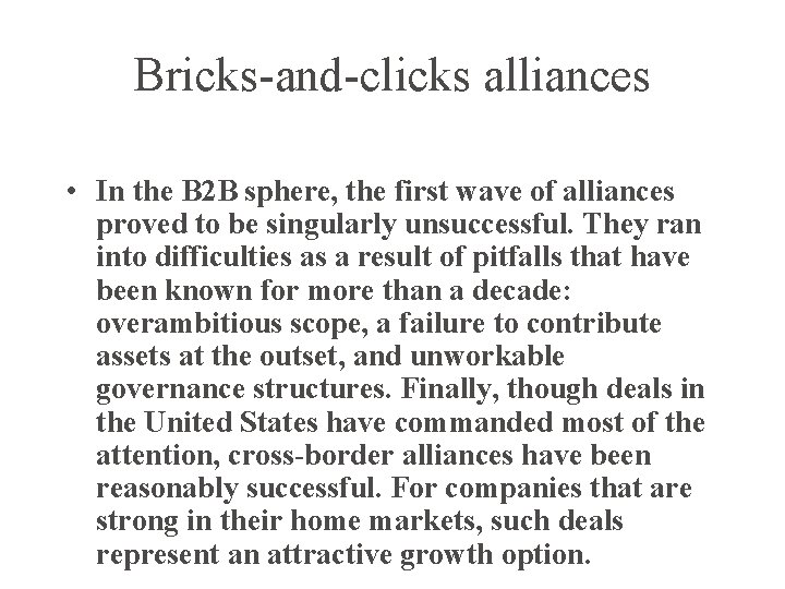 Bricks-and-clicks alliances • In the B 2 B sphere, the first wave of alliances