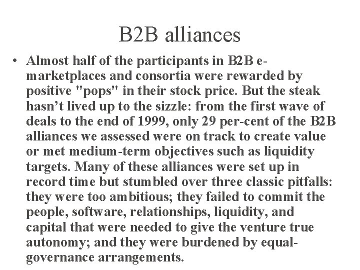 B 2 B alliances • Almost half of the participants in B 2 B
