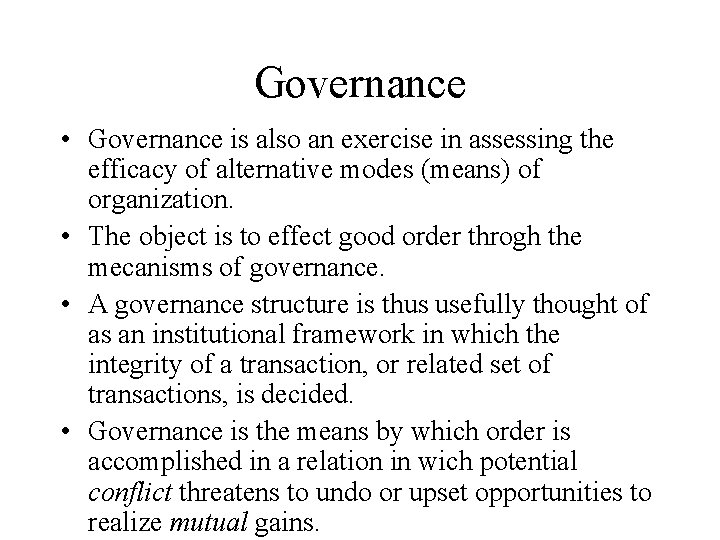 Governance • Governance is also an exercise in assessing the efficacy of alternative modes