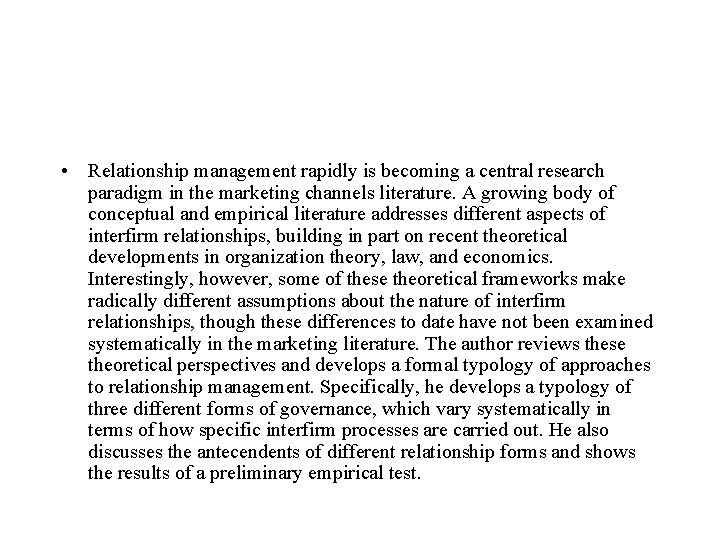 • Relationship management rapidly is becoming a central research paradigm in the marketing