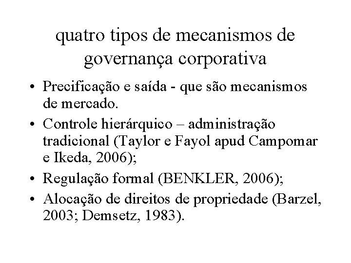 quatro tipos de mecanismos de governança corporativa • Precificação e saída - que são