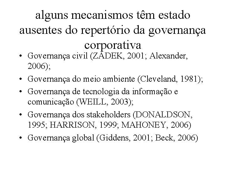 alguns mecanismos têm estado ausentes do repertório da governança corporativa • Governança civil (ZADEK,
