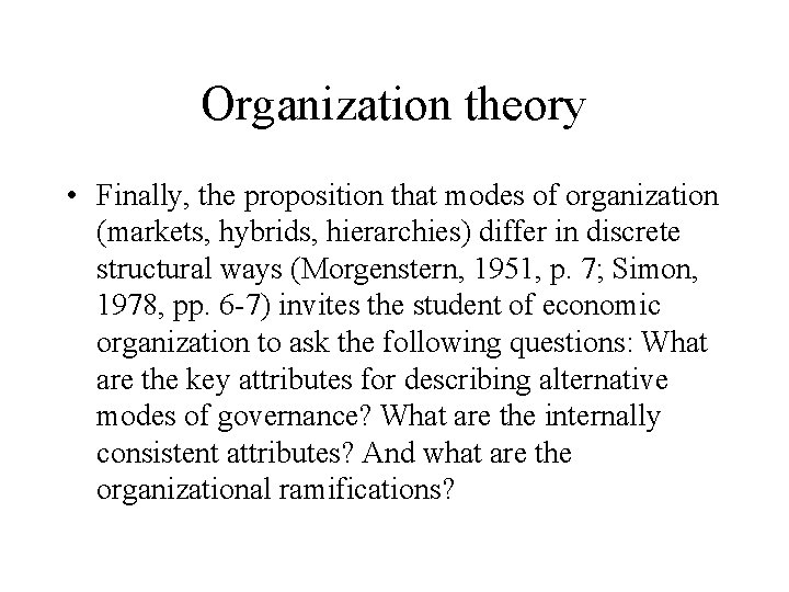 Organization theory • Finally, the proposition that modes of organization (markets, hybrids, hierarchies) differ