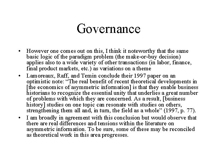 Governance • However one comes out on this, I think it noteworthy that the