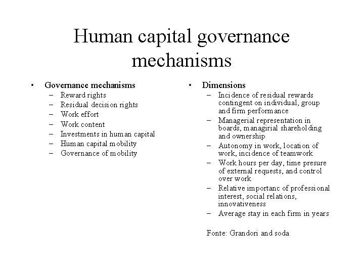 Human capital governance mechanisms • Governance mechanisms – – – – Reward rights Residual
