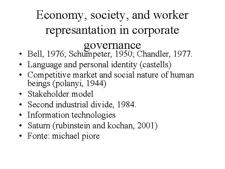 Economy, society, and worker represantation in corporate governance • Bell, 1976; Schumpeter, 1950; Chandler,