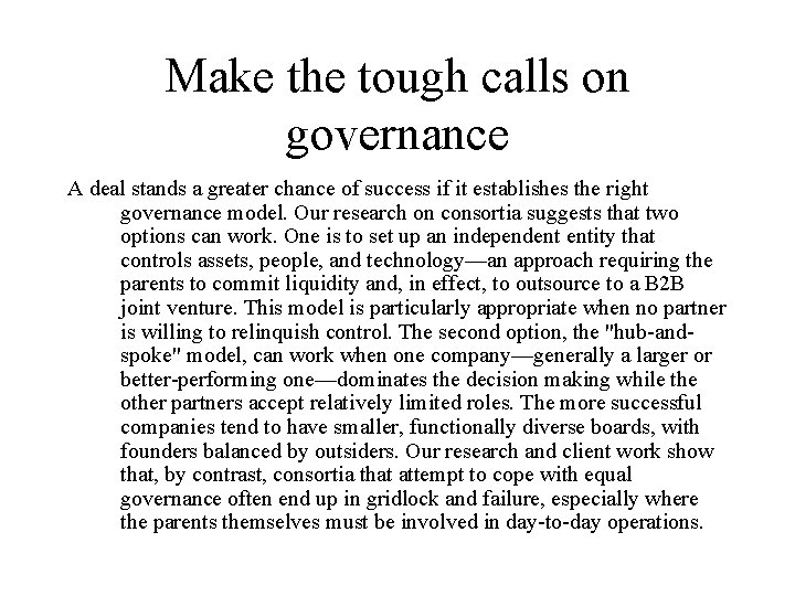 Make the tough calls on governance A deal stands a greater chance of success