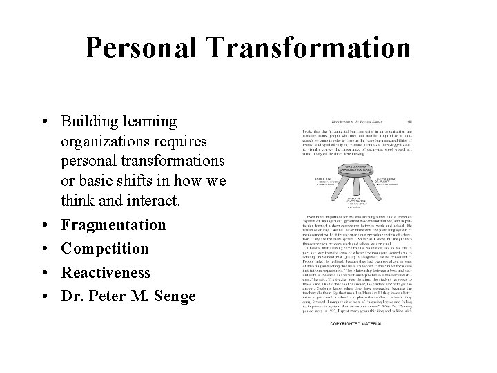 Personal Transformation • Building learning organizations requires personal transformations or basic shifts in how