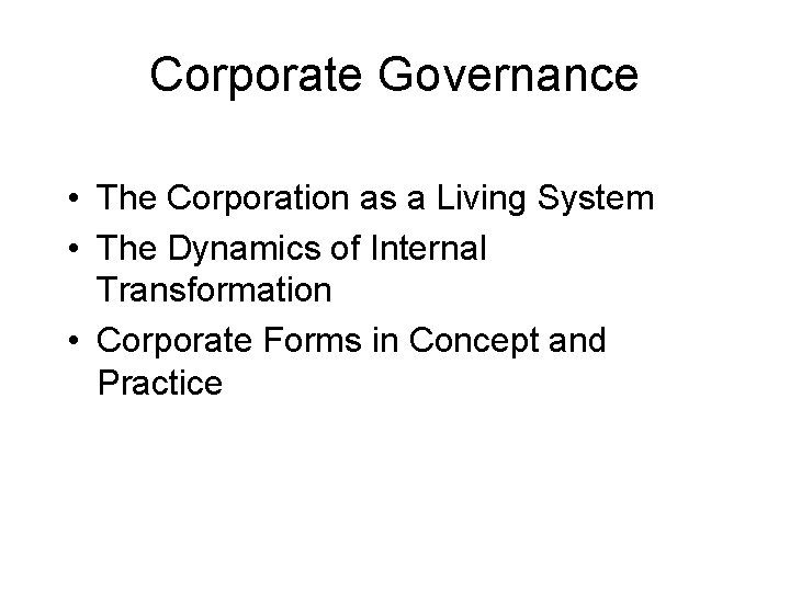 Corporate Governance • The Corporation as a Living System • The Dynamics of Internal