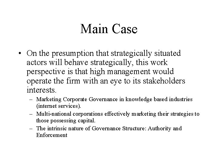 Main Case • On the presumption that strategically situated actors will behave strategically, this
