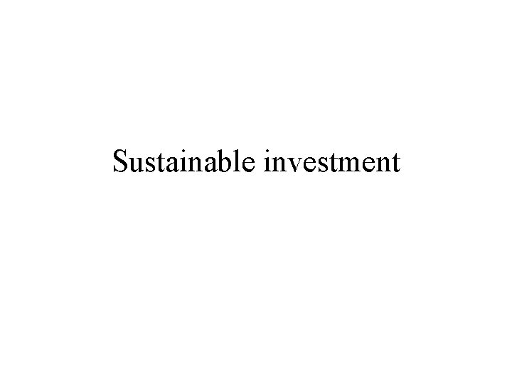 Sustainable investment