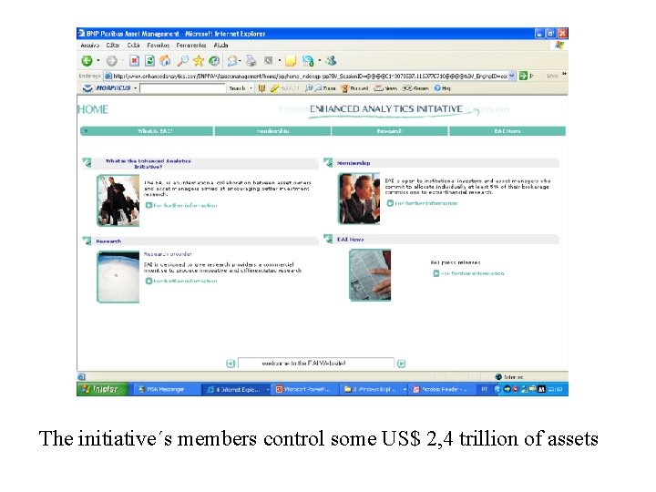 The initiative´s members control some US$ 2, 4 trillion of assets